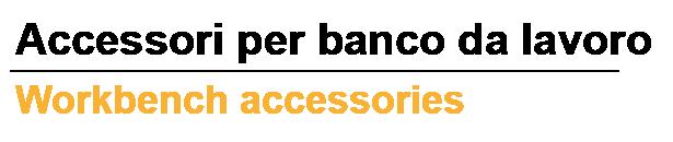 Accessori banco da lavoro